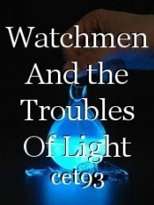 Watchmen And the Troubles Of Light