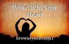 Write It In Your Heart