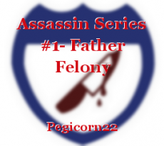 Assassin Series #1- Father Felony