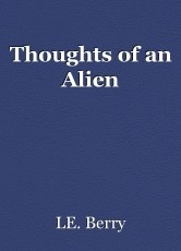 Thoughts of an Alien