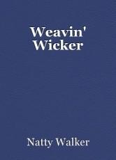 Weavin' Wicker
