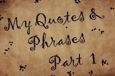 My Quotes & Phrases (Part 1)