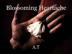 Blossoming Heartache