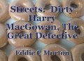 Streets:  Dirty Harry MacGowan, The Great Detective