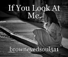 If You Look At Me.