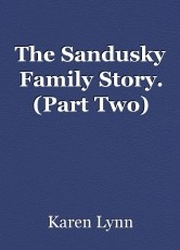 The Sandusky Family Story. (Part Two)