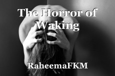The Horror of Waking