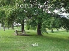 P.Q.P.R.T (part 3)