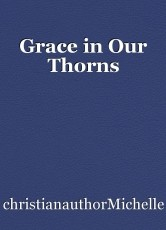 Grace in Our Thorns