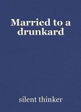 Married to a drunkard