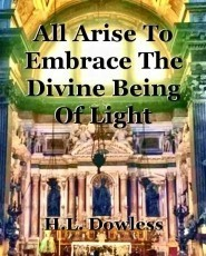 All Arise To Embrace The Divine Being Of Light