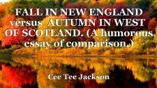 FALL IN NEW ENGLAND versus  AUTUMN IN WEST  OF SCOTLAND. (A humorous essay of comparison.)