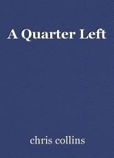 A Quarter Left