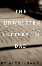 The Unwritten Letters To Dad