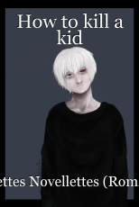 How to kill a kid
