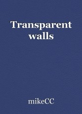 Transparent walls