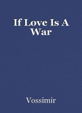 If Love Is A War