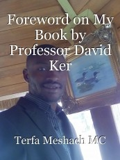 Foreword on My Book by Professor David Ker