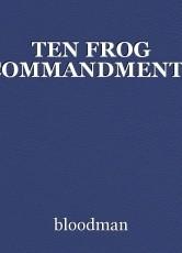 TEN FROG COMMANDMENTS