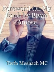 Foreword On My Book by Bivan Amose