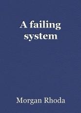 A failing system