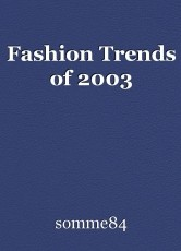 Fashion Trends of 2003