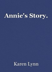 Annie's Story.