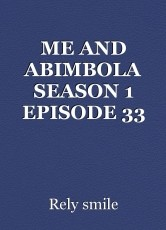 ME AND ABIMBOLA SEASON 1 EPISODE 33