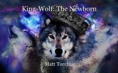 King-Wolf: The Newborn