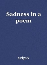 Sadness in a poem
