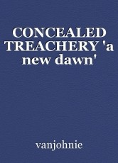 CONCEALED TREACHERY 'a new dawn'