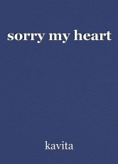 sorry my heart
