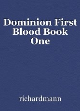 Dominion First Blood Book One