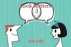 Look Matters