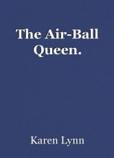 The Air-Ball Queen.