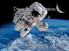 Dweedles To Mission Control : No. 4