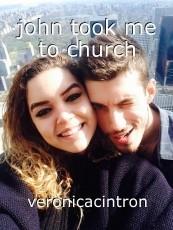 john took me to church