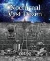Nocturnal Vast Dozen