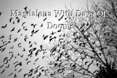 Magdalena With Days Of Doom