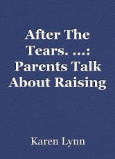 After The Tears. ...: Parents Talk About Raising Children With Disabilities. ... (Essays)