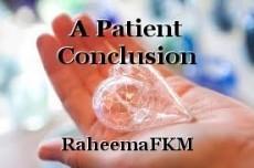 A Patient Conclusion