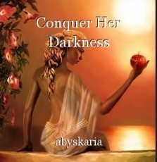 Conquer Her Darkness