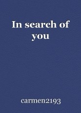 In search of you