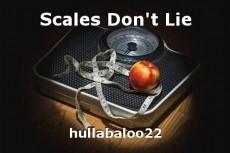 Scales Don't Lie