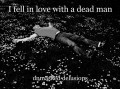 I fell in love with a dead man