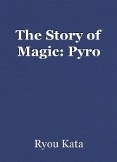 The Story of Magic: Pyro