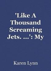 'Like A Thousand Screaming Jets. ...': My Terrifying Tornado Tale, #1.