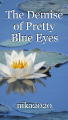 The Demise of Pretty Blue Eyes
