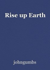 Rise up Earth