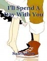 I'll Spend A Day With You
